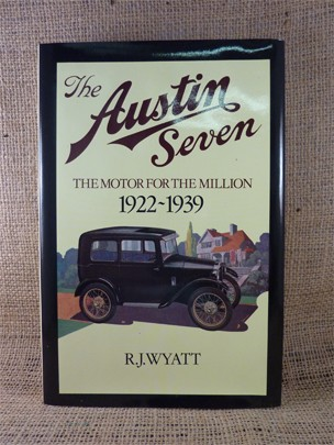 The Austin Seven - The Motor for the Millions Book - RJ Wyatt